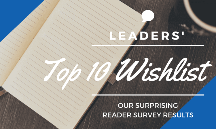 Leaders' Top 10 Wishlist for Workplace Culture