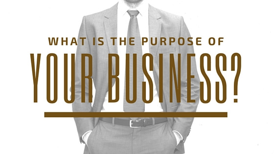 What is the purpose of your business?