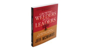 Jeff McManus | Growing Weeders Into Leaders
