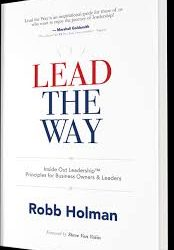 Robb Holman | Lead The Way: Leading From The Inside Out